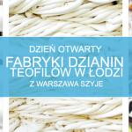Dzień otwarty Fabryki dzianin w Teofilowie z Warszawa Szyje – wycieczka