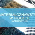 Materiałoznawstwo odzieżowe w pigułce (4h)