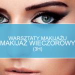 Warsztaty makijażu – makijaż wieczorowy