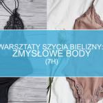 Warsztaty szycia bielizny: body (7h)