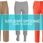 Kurs szycia spodni (15h)